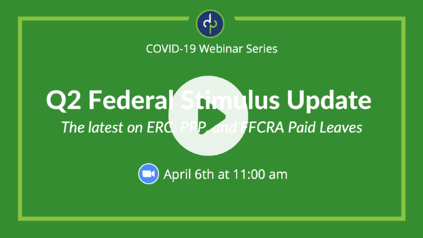 Dominion Payroll Q2 Federal Stimulus  Update: The Latest on ERC, PPP, and FFCRA
